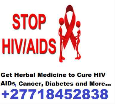 Find the cure for HIV AIDS 27718452838 Natural Herbal Permanent Remedies For Aids.